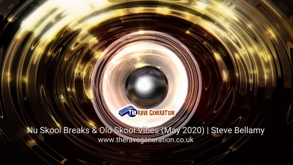 Nu Skool Breaks & Old Skool Vibes (May 2020) | Steve Bellamy
