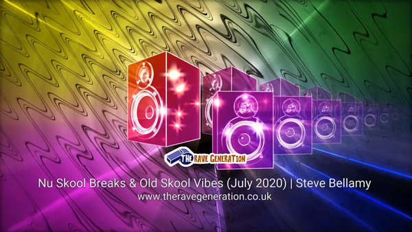 Nu Skool Breaks & Old Skool Vibes (July 2020) | Steve Bellamy