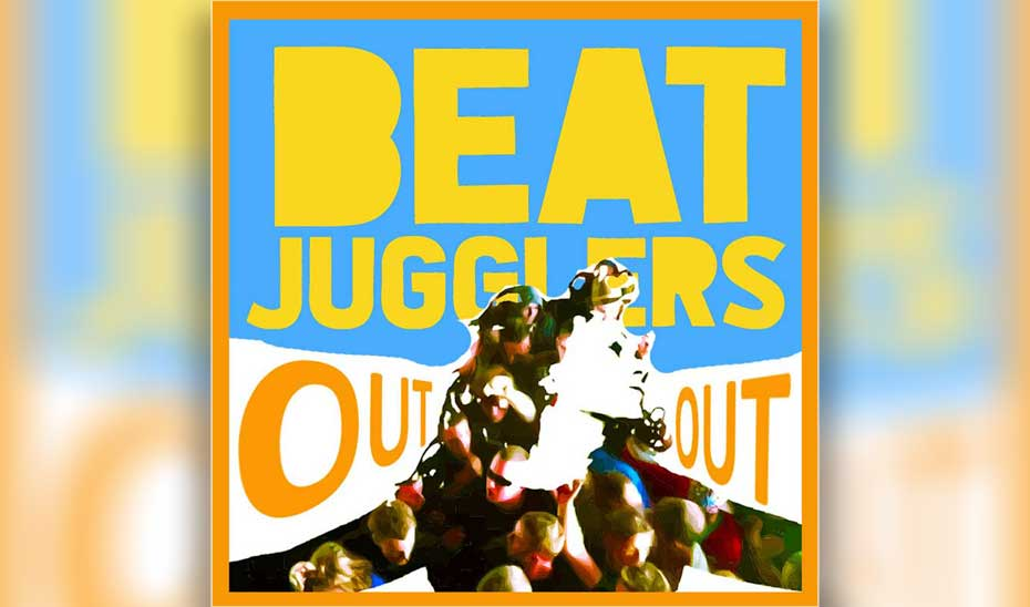 Beat Jugglers are Out Out