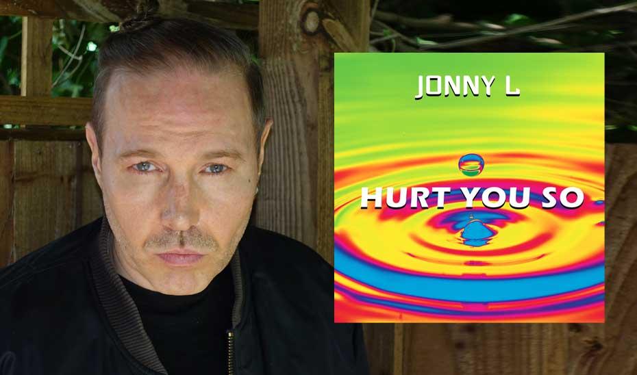 Jonny L Hurt You So Remixes